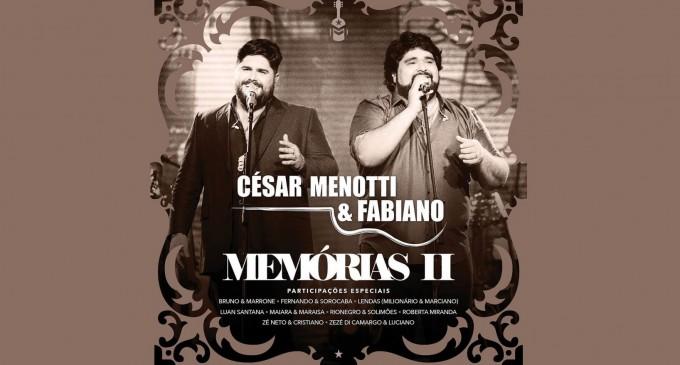 "César Menotti & Fabiano lançam ""Memórias II"""