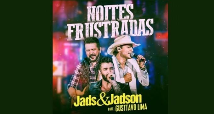 """Jads & Jadson divulgam """"Noites Frustradas"""", primeiro single do novo trabalho"""