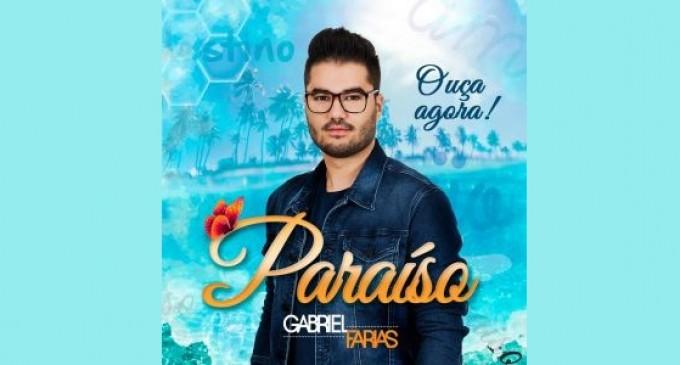 """Gabriel Farias lança Web Clipe de """"Paraíso"""" sua nova música de trabalho"""