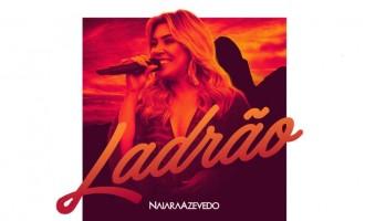 """Naiara Azevedo lança """"Ladrão"""", sua nova música"""
