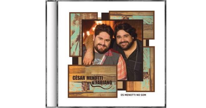 """Põe """"Os Menotti no som"""" e curta o novo CD da dupla César Menotti & Fabiano 41"""