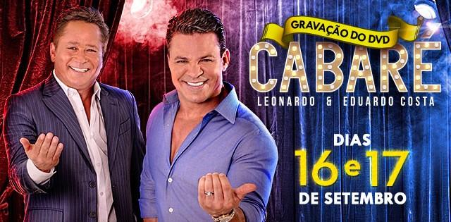 Espaço das Américas recebe Leonardo e Eduardo Costa com gravação do segundo DVD Cabaré 41