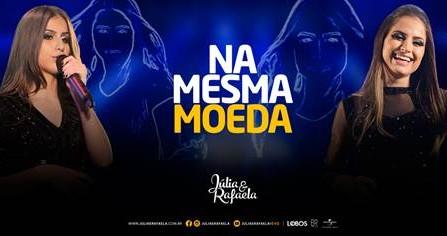 """A dupla Júlia & Rafaela lança a música """"Na Mesma Moeda"""", em todas as rádios do Brasil 41"""