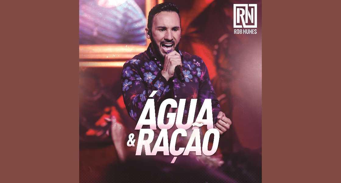 """Rob Nunes lança """"Água e Ração"""" 41"""