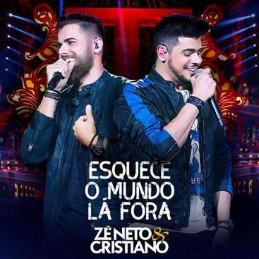 """Zé Neto & Cristiano - """"Esquece O Mundo Lá Fora"""" 41"""
