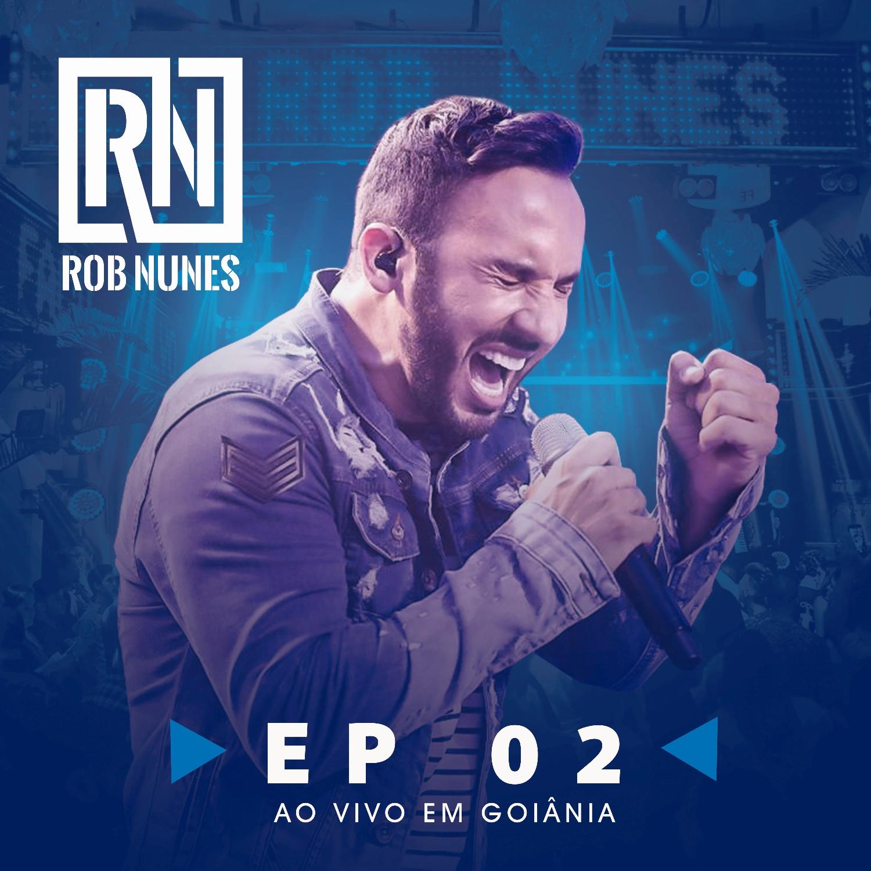Rob Nunes lança segunda parte do seu projeto Ao Vivo em Goiânia 41