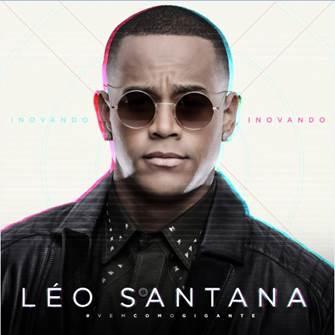 """LÉO SANTANA LANÇA SEU NOVO EP, """"INOVANDO"""", E O CLIPE DE """"10 BEIJOS DE RUA"""" 41"""