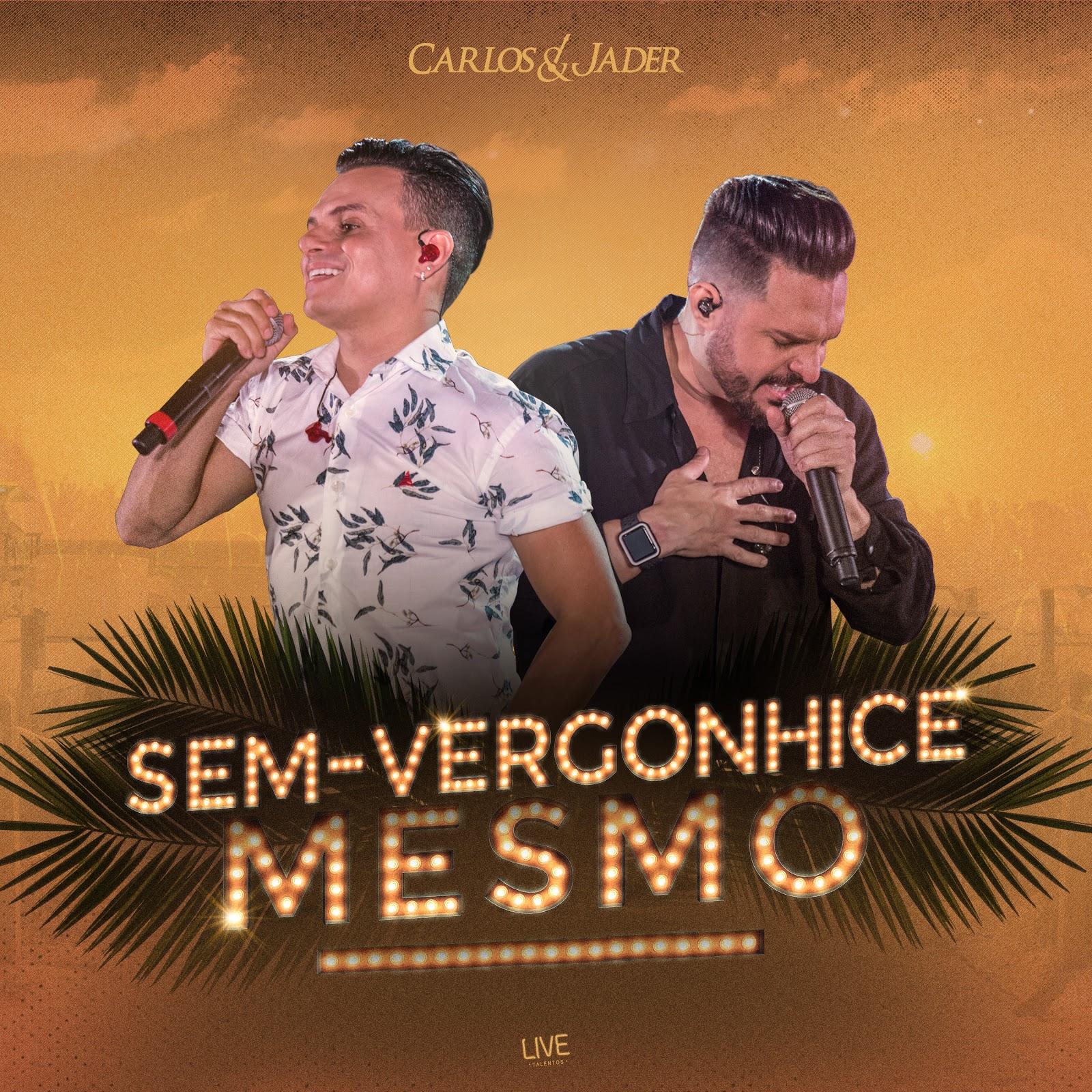 """Lançando sexto DVD da carreira, Carlos & Jader divulgam single """"Sem-vergonhice mesmo"""" 41"""
