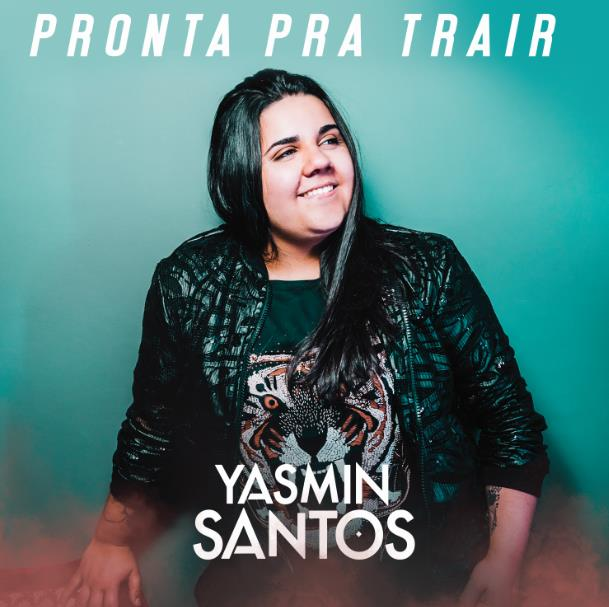 "Yasmin Santos lança single ""Pronta Pra Trair"" 41"