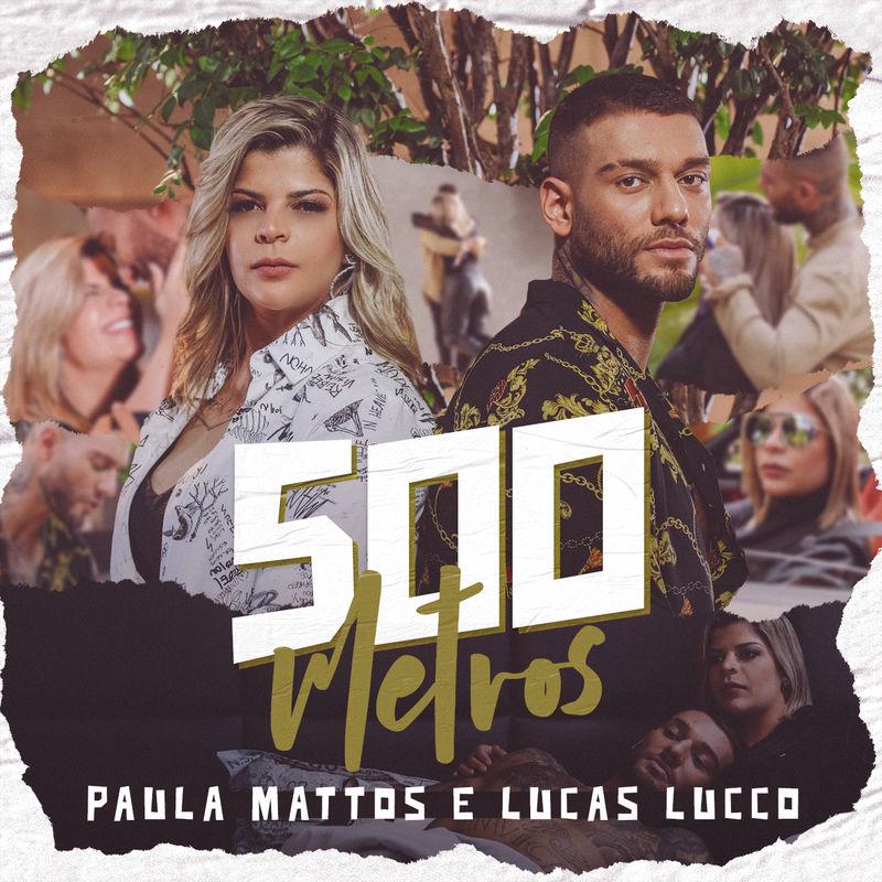 """PAULA MATTOS LANÇA """"500 METROS"""", EM PARCERIA COM LUCAS LUCCO 41"""