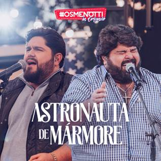 """César Menotti e Fabiano lançam versão do clássico """"O Astronauta de Mármore"""" 41"""