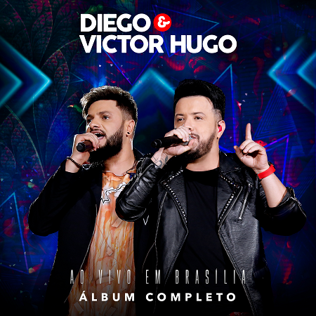 """Diego e Victor Hugo lançam versão completa do álbum """"Ao Vivo Em Brasília"""" 41"""