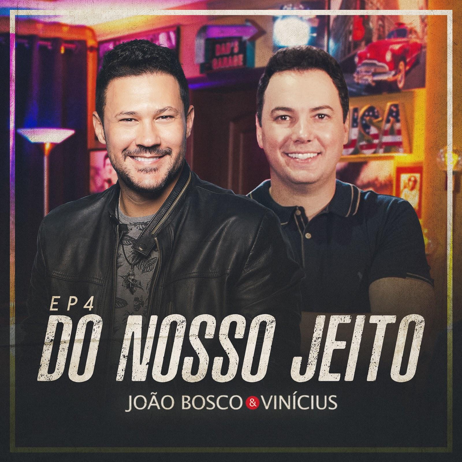 """JOÃO BOSCO & VINÍCIUS LANÇAM EP """"DO NOSSO JEITO, EP. 4"""" 41"""