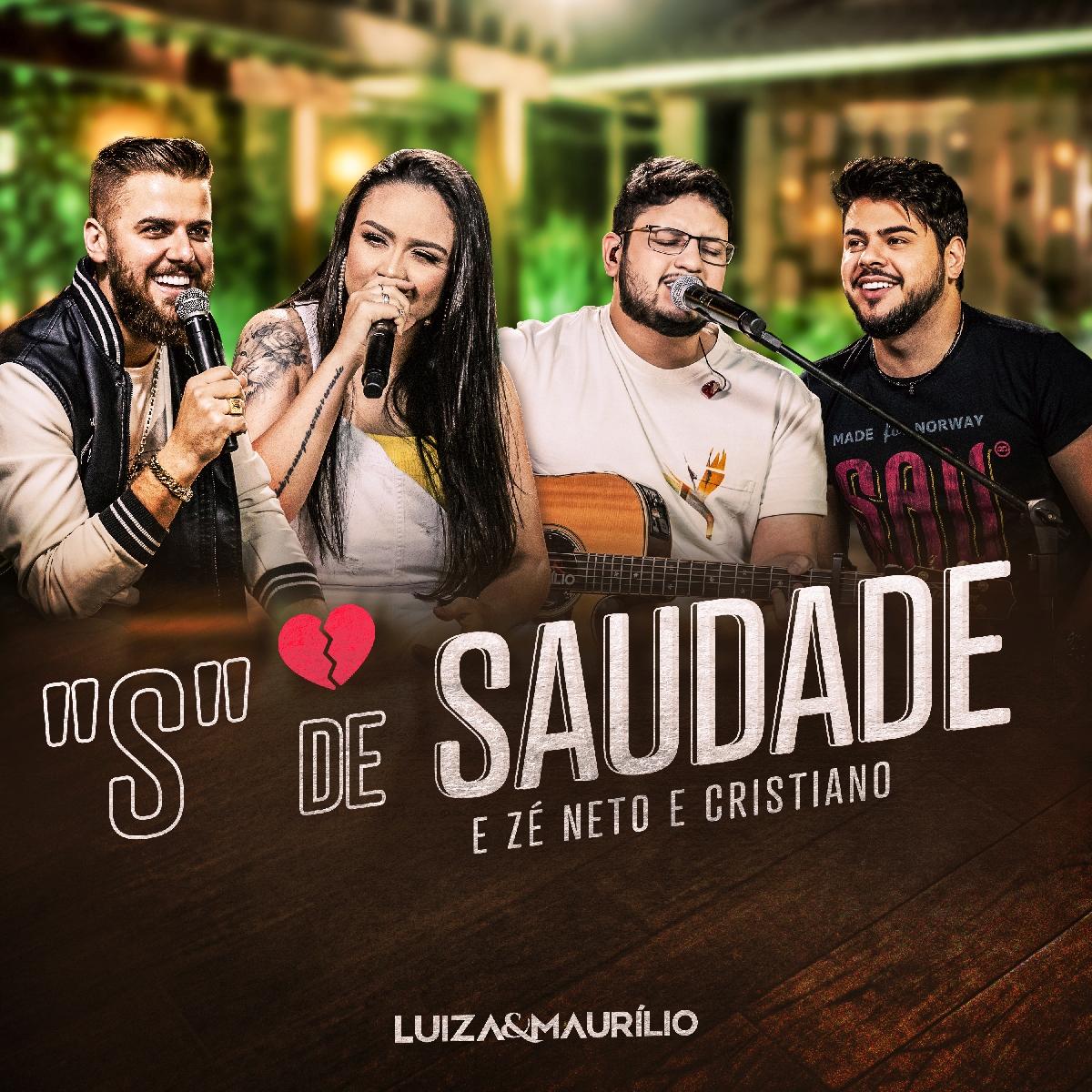"""Luiza e Maurílio lançam """"S de Saudade"""" com participação de Zé Neto e Cristiano 41"""