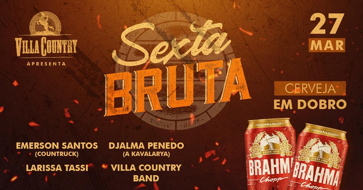 Sexta Bruta com Cerveja em Dobro no Villa Country 41