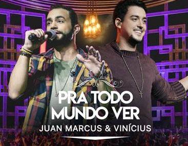 """JUAN MARCUS & VINÍCIUS LANÇAM ÚLTIMA PARTE DO DVD """"PRA TODO MUNDO VER"""" 41"""