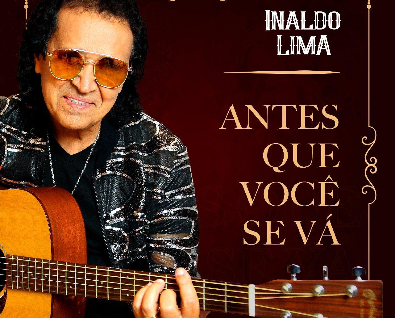 """Inaldo Lima apresenta versão de """"Antes que você se vá"""" 41"""