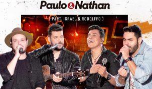"""Paulo e Nathan lançam """"Coisinha à Toa"""" com Israel e Rodolffo 12"""
