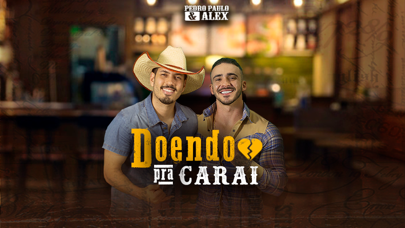 """Pedro Paulo e Alex lançam novo single """"Doendo Pra Carai"""" 42"""