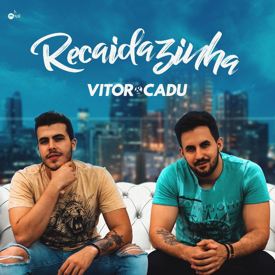"""""""Recaidazinha"""" é o nome da novidade de Vitor e Cadu 41"""