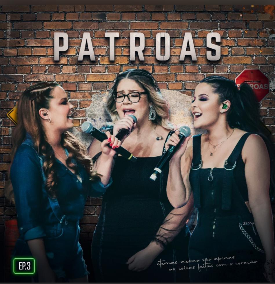 """Com a inédita """"Você Não É Tudo Isso"""", Marília Mendonça e Maiara & Maraisa lançam o EP 3 de """"Patroas"""" nesta sexta (07) 42"""