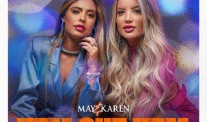 """Com três faixas inéditas, May & Karen apresentam segundo EP de """"Vem Que Vem"""" nesta sexta-feira (30) 11"""