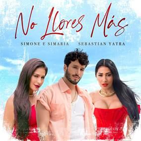 """Simone & Simaria Batem recorde do ano com LANÇAMENTO do single """"No Llores Más"""" Ao lado de Sebastián Yatra 42"""