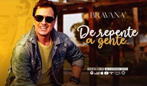 """Bravana lança o single """"De Repente a Gente"""" 44"""