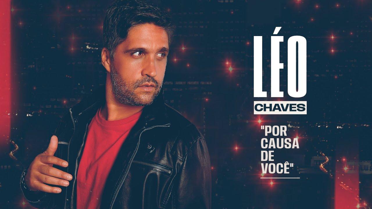 """Léo Chaves regrava """"Por Causa de Você"""" 41"""